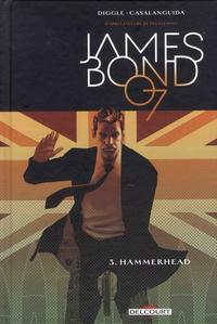 Andy Diggle et Luca Casalanguida - James Bond Tome 3 : Hammerhead.