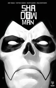 Andy Diggle et Stephen Segovia - Shadowman.