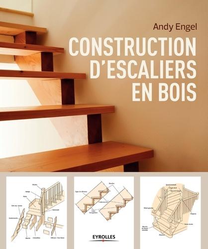 Andy Engel - Construction d'escaliers en bois.