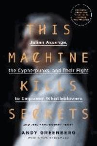 Deedr.fr This Machine Kills Secrets - Julian Assange, the Cypherpunks, and Their Fight to Empower Whistleblowers Image