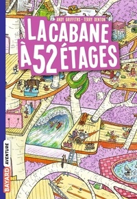 Andy Griffiths - La cabane à 13 étages Tome 4 : La cabane à 52 étages.