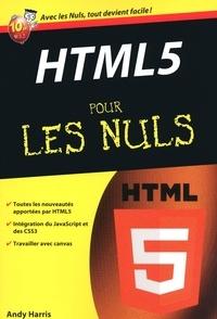 Andy Harris - HTML 5 pour les nuls.