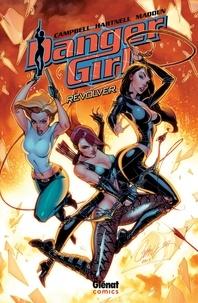 Andy Hartnell et Chris Madden - Danger Girl  : Revolver.
