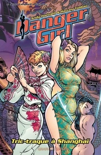 Andy Hartnell et Harvey Tolibao - Danger Girl  : Tric-traque à Shanghaï.