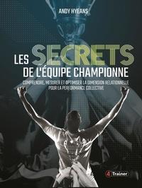 Les secrets de léquipe championne - Comprendre, mesurer et optimiser la dimension relationnelle pour la performance collective.pdf