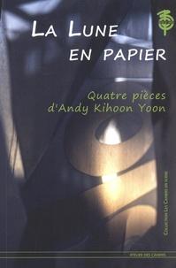 Andy Kihoon Yoon - La lune en papier - Quatre pièces.