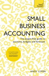 Andy Lymer - Small Business Accounting - The jargon-free guide to accounts, budgets and forecasts.