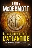 Andy McDermott - Une aventure de Wilde et Chase  : A la poursuite de l'Atlantide.