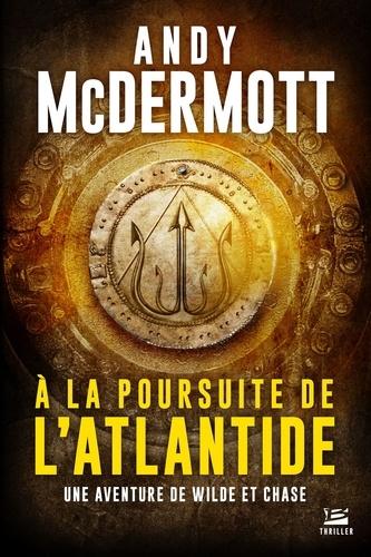 Une aventure de Wilde et Chase - A la poursuite de l'AtlantideAndy McDermott - 9791028102562 - 5,99 €