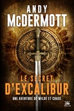 Andy McDermott - Une aventure de Wilde et Chase  : Le Secret d'Excalibur.