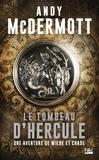 Andy McDermott - Une aventure de Wilde et Chase  : Le Tombeau d'Hercule.