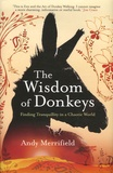 Andy Merrifield - The Wisdom of Donkeys - Finding tranquility in a chaotic world.