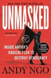 Andy Ngo - Unmasked: Inside Antifa's Radical Plan to Destroy Democracy.