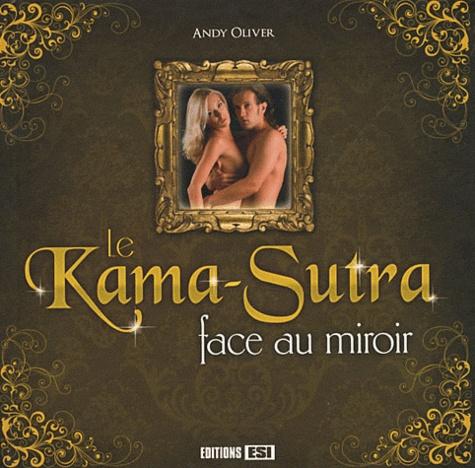 Andy Oliver et Virginie Poussin - Le Kama Sutra face au miroir.