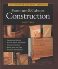 Andy Rae - The Complete Illustrated Guide to Furniture & Cabinet Construction.