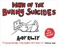 Andy Riley - Dawn of the Bunny Suicides.