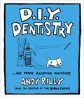 Andy Riley - DIY Dentistry.