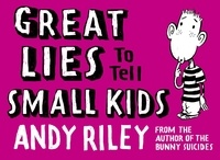 Andy Riley - Great Lies to Tell Small Kids.