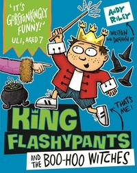 Andy Riley - King Flashypants and the Boo-Hoo Witches - Book 4.