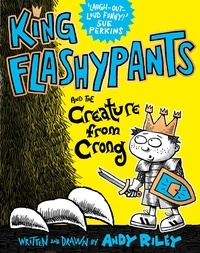 Andy Riley - King Flashypants and the Creature From Crong - Book 2.
