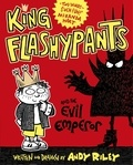 Andy Riley - King Flashypants and the Evil Emperor - Book 1.