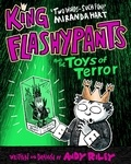 Andy Riley - King Flashypants and the Toys of Terror - Book 3.