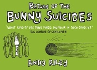 Andy Riley - Return of Bunny Suicides.