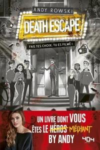 Andy Rowski - Death Escape - Fais tes choix, tu es filmé !.