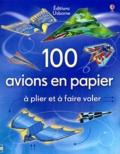 Andy Tudor - 100 avions en papier à plier et à faire voler.