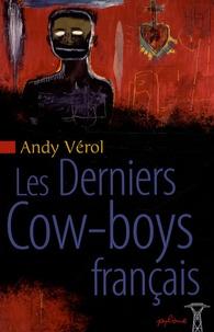 Andy Vérol - Les Derniers Cow-Boys français.