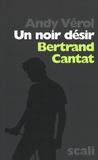 Andy Vérol - Un noir désir - Bertrand Cantat.