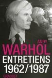 Andy Warhol - Entretiens 1962-1987.