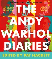 Andy Warhol et Pat Hackett - The Andy Warhol Diaries.