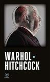 Andy Warhol et Alfred Hitchcock - Warhol / Hitchcock.
