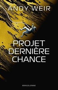 Andy Weir - Projet Dernière Chance.
