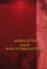 Anekdoten nach Bauchtanznoten.