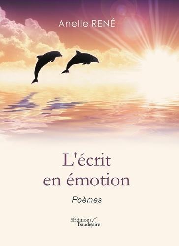 Anelle René - L'écrit en émotion.