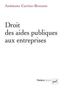 Anémone Cartier-Bresson - Droit des aides publiques aux entreprises.