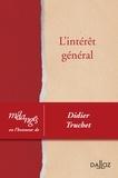 Anémone Cartier-Bresson et Martin Collet - L'intérêt général - Mélanges en l'honneur de Didier Truchet.