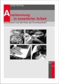 Anerkennung in erweiterter Arbeit - Eine Antwort auf die Krise der Erwerbsarbeit?.