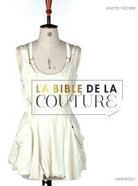 Anette Fischer - La bible de la couture.