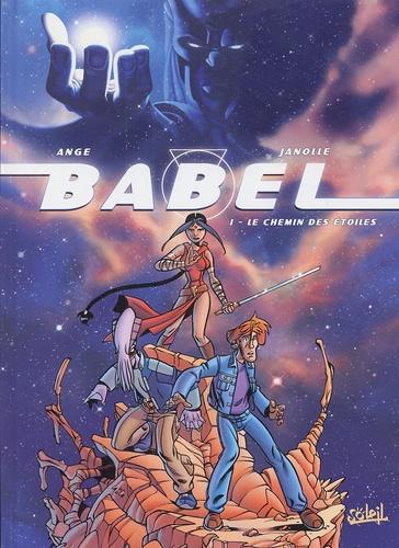 Ange et Alain Janolle - Babel Tome 1 : Le chemin des étoiles.