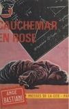 Ange Bastiani - Cauchemar en rose.