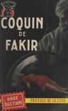 Ange Bastiani - Coquin de Fakir.