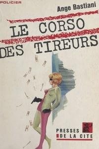 Ange Bastiani - Le corso des tireurs.