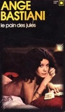 Ange Bastiani - Le pain des Jules.
