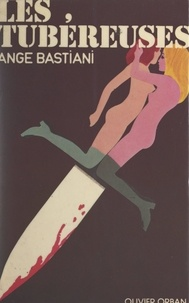 Ange Bastiani - Les tubéreuses.