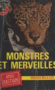 Ange Bastiani - Monstres et merveilles.