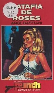 Ange Bastiani - Ratafia de roses.