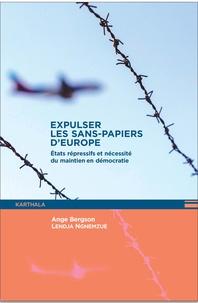 Ange Bergson Lendja Ngnemzué - Expulser les sans-papiers d'Europe - Etats répressifs et nécessité du maintien en démocratie.